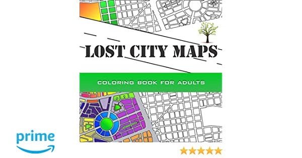 Amazon Lost City Maps 50 With Amazing Stories For Coloring Designed Mindfulness And Stress Relieving 9781532899454 Luis Felipe