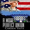A More Perfect Union Hörbuch von Carsen Taite Gesprochen von: Hollis Elizabeth