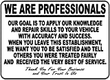 We are Professionals Auto Repair Shop Sign. Made in USA. 12x18 Metal. Inform of Business Workmanship Policy