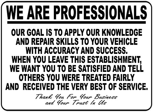 We are Professionals Auto Repair Shop Sign. Made in USA. 9x12 Metal. Inform of Business Workmanship Policy (Auto Body Shop)