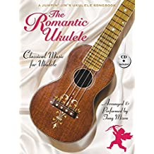The Romantic Ukulele: Arranged & Performed by Tony Mizen A Jumpin' Jim's Ukulele Songbook