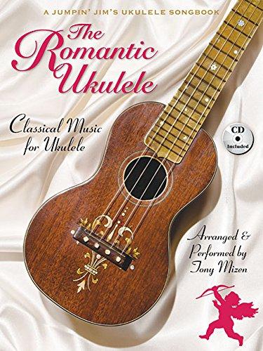 D0wnl0ad The Romantic Ukulele: Arranged & Performed by Tony Mizen A Jumpin' Jim's Ukulele Songbook EPUB