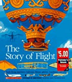 The Story of Flight, Scholastic, Inc. Staff, 0590476432