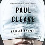 A Killer Harvest: A Thriller | Paul Cleave