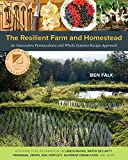 """The Resilient Farm and Homestead An Innovative Permaculture and Whole Systems Design Approach"" av Ben Falk"