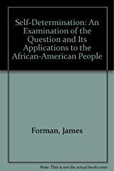 Self-Determination: An Examination of the Question and Its Applications to the African-American People Hardcover