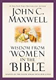 Wisdom from Women in the Bible: Giants of the Faith Speak into Our Lives (Giants of the Bible)