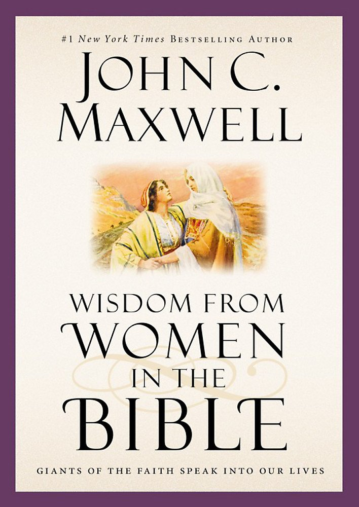 Read Online Wisdom from Women in the Bible: Giants of the Faith Speak into Our Lives (Giants of the Bible) pdf epub