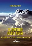 Il destino degli altri: un giallo nel mondo dell'aviazione civile
