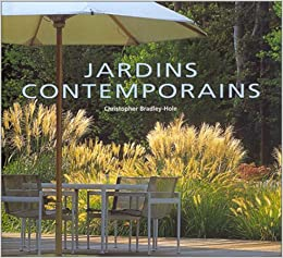 Jardins contemporains: Christopher Bradley-Hole: 9782082004978 ...