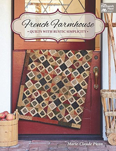 Download French Farmhouse: Quilts with Rustic Simplicity pdf epub