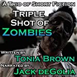 Triple Shot of Zombies | Tonia Brown