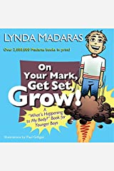 """On Your Mark, Get Set, Grow!: A """"What's Happening to My Body?"""" Book for Younger Boys Paperback"""