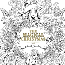 Amazon The Magical Christmas Creative Art Therapy For Adults Colouring Books Grown Ups Volume 3 9781539967873 Mel King