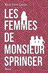 Les femmes de Monsieur Springer par Garnier