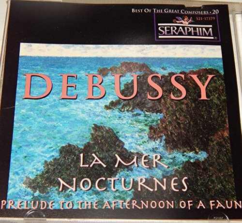 Best of the Great Composers 20 Debussy La Mer Nocturnes Prelude to the Afternoon of A Faun (Debussy La Mer Best Recording)