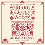 Mary Queen of Scots | Antonia Fraser
