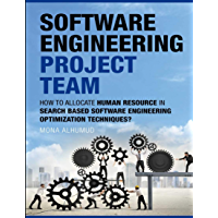 Human Resource Allocation in Search Based Software Engineering: Human Resource Management is one of the most critical phases in project management (English Edition)