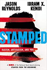 Stamped: Racism, Antiracism, and You: A Remix of the National Book Award-winning Stamped from the Beginning Hardcover