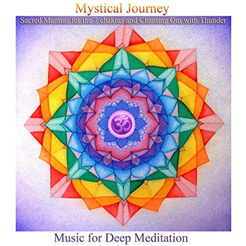 Mystical Journey: Sacred Mantras for the 7 Chakras & Chanting Om with Thunder (Bonus Track Version)