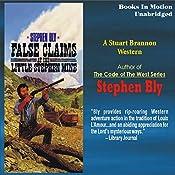 False Claims at the Little Stephen Mine: The Legend of Stuart Brannon #2 | Stephen Bly