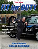 Fit for Duty 3rd Edition with Online Video, Hoffman, Robert and Collingwood, Thomas, 1450496490
