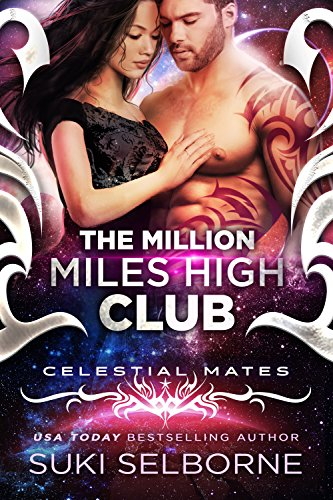 The Million Miles High Club (Scifi Alien Romance) (Celestial Mates) by [Selborne, Suki]