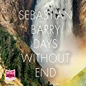 Days Without End Audiobook by Sebastian Barry Narrated by Aidan Kelly