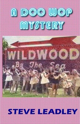 A Doo Wop Mystery: A Nostalgic Wildwood Story -