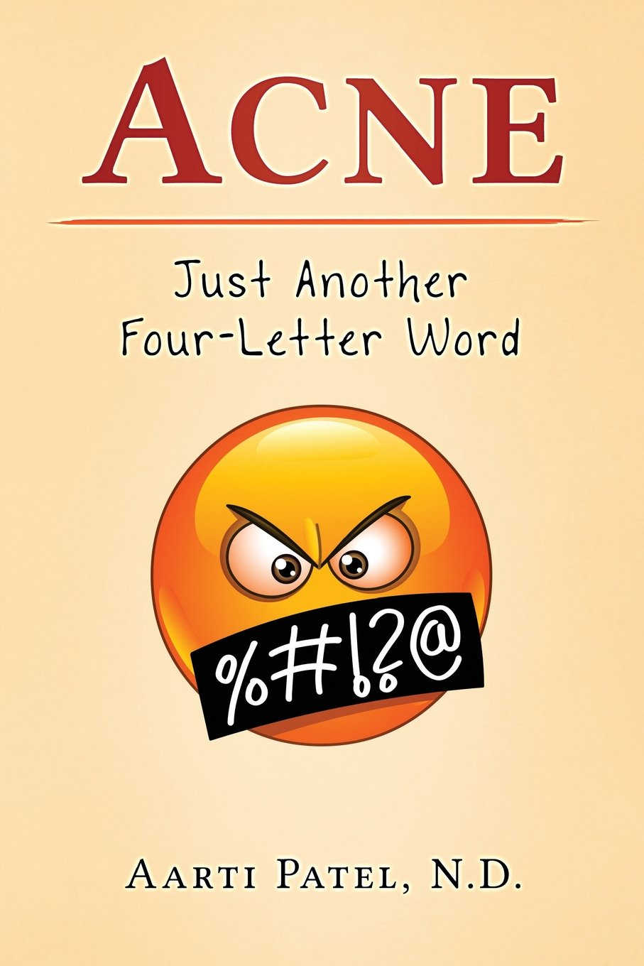Acne: Just Another Four-Letter Word: Amazon.co.uk: Aarti Patel N.D. ...