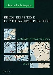 Riscos, desastres e eventos naturais perigosos - Volume 2