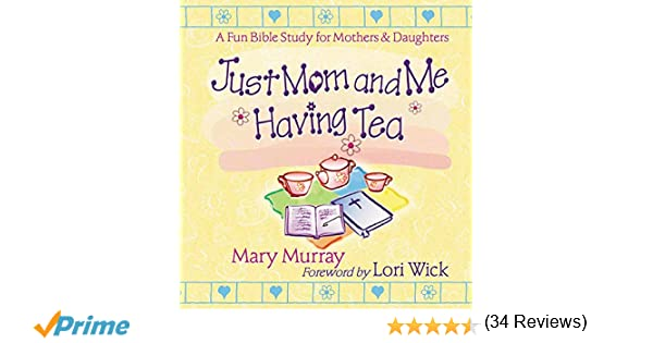 Workbook bible studies for kids worksheets : Just Mom and Me Having Tea: A Fun Bible Study for Mothers and ...