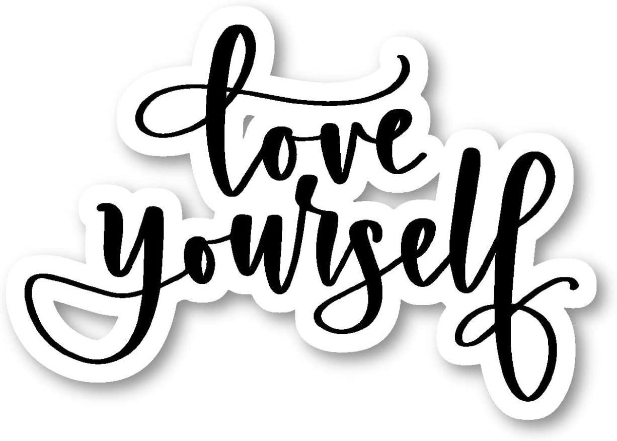 "Love Yourself Sticker Inspirational Quotes Stickers - Laptop Stickers - 2.5"" Vinyl Decal - Laptop, Phone, Tablet Vinyl Decal Sticker S81848"