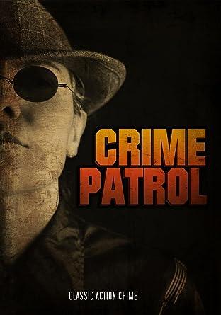 Amazon com: Crime Patrol: Classic Crime Action Film: Movies & TV