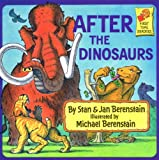 The Berenstain Bears after the Dinosaurs, Stan Berenstain, Jan Berenstain, 0394905180