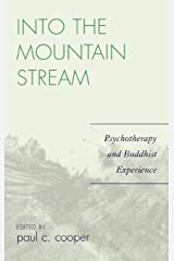 Into the Mountain Stream: Psychotherapy and Buddhist Experience Hardcover