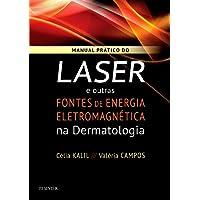 Manual Prático do Laser e Outras Fontes de Energia Eletromagnética na Dermatologia