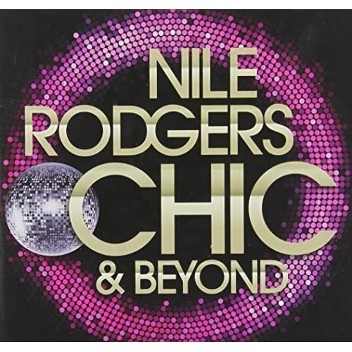 Chic & Beyond by Nile Rodgers
