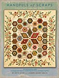Handfuls of Scraps - Pieced into Amazing Quilts