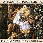 Drei Märchen | Alexander Puschkin