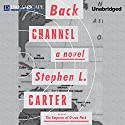 Back Channel Audiobook by Stephen L. Carter Narrated by Bahni Turpin