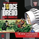 Judge Dredd - Crime Chronicles - The Devil's Playground | Jonathan Clements