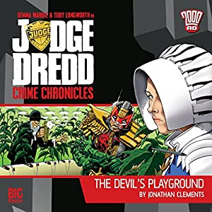 Judge Dredd - Crime Chronicles - The Devil's Playground Audiobook