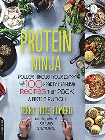 Protein Ninja: Power through Your Day with 100 Hearty Plant ...
