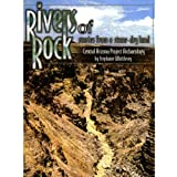 Rivers of Rock : Stories from a Stone-Dry Land: Central Arizona Project Archaeology, Whittlesey, Stephanie M., 1879442949