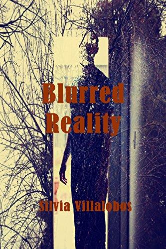 Blurred Reality by [Villalobos, Silvia]