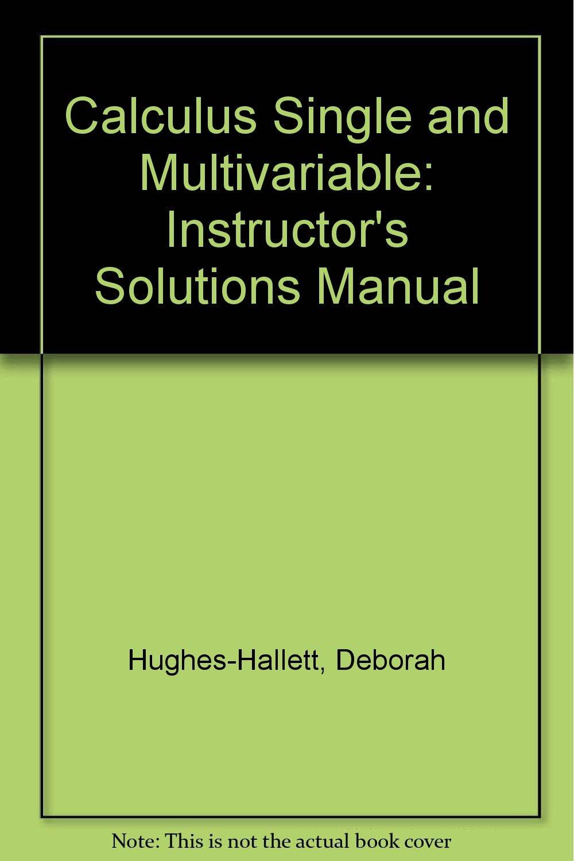 Calculus Single and Multivariable: Instructor's Solutions Manual: Deborah  Hughes-Hallett: 9780471441847: Amazon.com: Books