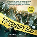 21st Century Dead: A Zombie Anthology Audiobook by Christopher Golden (editor), Amber Benson, S. G. Browne, Chelsea Cain, Orson Scott Card, Dan Chaon, Simon R. Greene, Brian Keene, Caitlin Kittredge, Jonathan Maberry Narrated by Scott Brick, Cassandra Campbell, Bernadette Dunne, Paul Michael Garcia, Kirby Heyborne, Malcolm Hillgartner, Chris Patton, John Pruden, Renée Raudman, Stefan Rudnicki