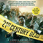 21st Century Dead: A Zombie Anthology | Amber Benson,S. G. Browne,Brian Keene,Jonathan Maberry,Simon R. Greene,Orson Scott Card,Caitlin Kittredge,Dan Chaon,Christopher Golden (editor),Chelsea Cain