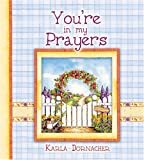 You're in My Prayers, Karla Dornacher, 1869203291